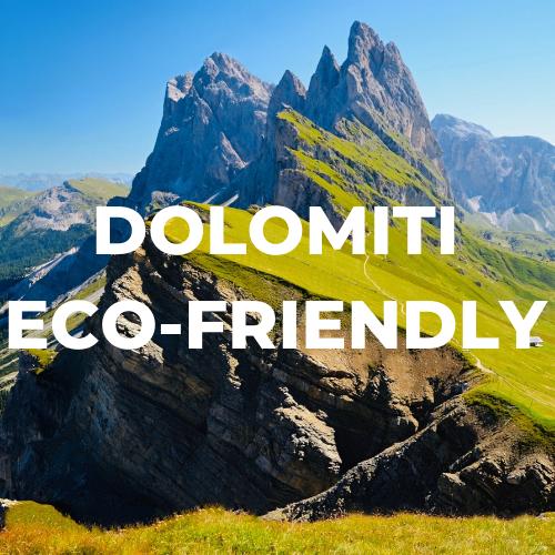 Luoghi e attività eco-friendly nelle Dolomiti